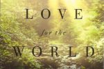 <i>A Wild Love for the World</i>
