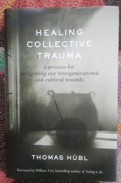 Healing Collective Trauma by Thomas Hübl